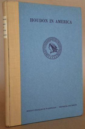 Houdon in America A Collection of Documents in the Jefferson Papers in the Library of Congress;...