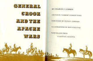 General Crook and the Apache Wars; Edited by Turbese Lummis Fiske, Foreword by Dudley Gordon....