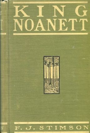King Noanett; A Story of Old Virginia and the Massachusetts Bay. F. J. Stimson