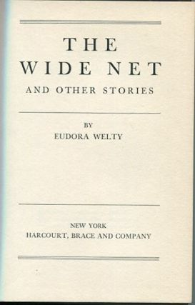 The Wide Net And Other Stories. Eudora Welty