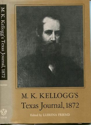M. K. Kellogg's Texas Journal 1872; Edited with an Introduction by Llerena Friend. M. K. Kellogg