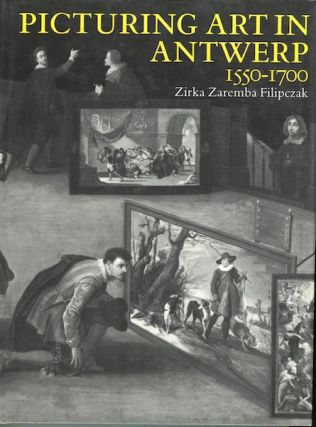 Picturing Art in Antwerp 1550-1700