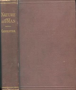 Nature And Man; Essays Scientific And Philosophical. William B. Carpenter