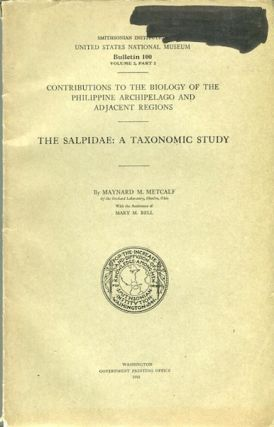 The Salpidae: A Taxonomic Study; Contributions to the Biology of the Philippine Archipelago and...