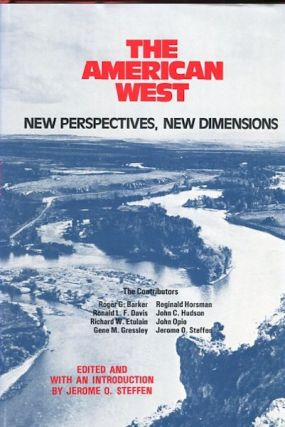 The American West: New Perspectives, New Dimensions; Edited And With An Introduction By Jerome O....
