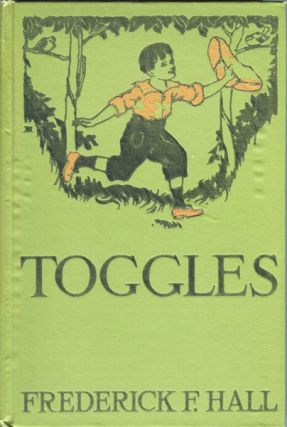 Toggles: An Outdoor Boy. Frederick F. Hall
