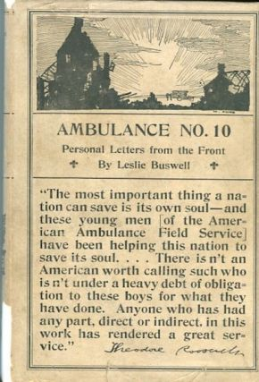 Ambulance No. 10 Personal Letters From The Front. Leslie Buswell.
