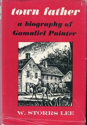 town father, A Biography of Gamaliel Painter. Lee W. Storrs