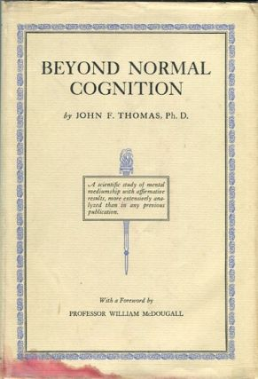 Beyond Normal Cognition; An Evaluative and Methodical Study of the Mental Content of Certain...