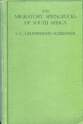 The Migratory Springbucks of South Africa; (The Trekbokke) Also an Essay on The Ostrich and a...