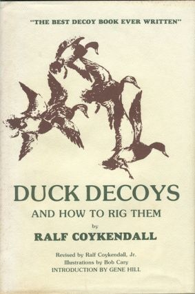 Duck Decoys and How to Rig Them. Ralf Coykendall