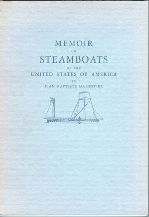 Memoirs on Steamboats of the United States of America. Jean Baptiste Marestier