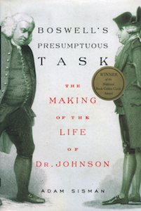 Boswell's Presumptuous Task The Making of the Life of Dr. Johnson. Adam Sisman