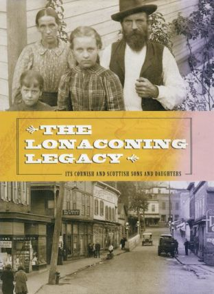 The Lonaconing Legacy; Its Cornish And Scottish Sons And Daughters. Thomas W. Richards