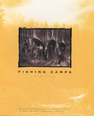 Fishing Camps. Ralph Kylloe