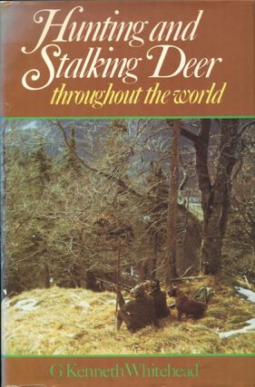 Stalking Deer Throughout the World. G. Kenneth Whitehead