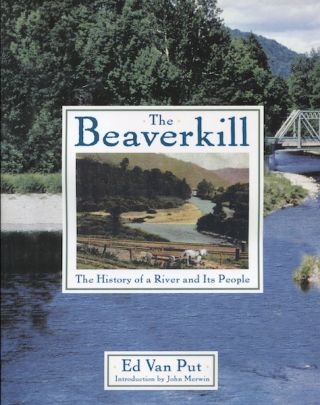 The Beaverkill: The History of a River and It's People. Van Put
