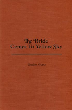 The Bride Comes To Yellow Sky; Introduction by John Jenkins. Stephen Crane