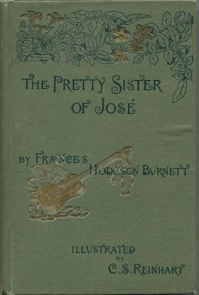 The Pretty Sister of Jose. Frances Hodgson Burnett