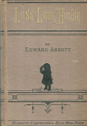 Long Look House; A Book For Boys and Girls. Edward Abbott