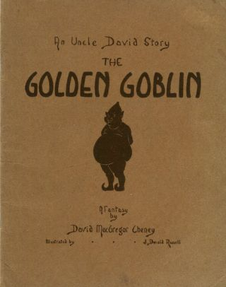 The Golden Goblin; An Uncle David Story. David MacGregor Cheney