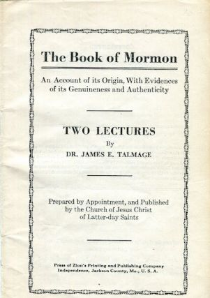 The Book Of Mormon, An Account of its Origin, With Evidences of its Genuineness and Authenticity....