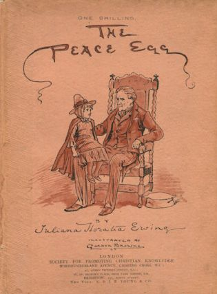 The Peace Egg and A Christmas Mumming Play. Juliana Horatia Ewing