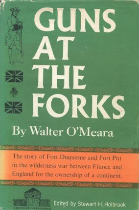 Guns At The Forks. Walter O'Meara