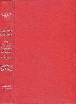 The Heritage Fondation Collection of Silver: With biographical Sketches of New England...