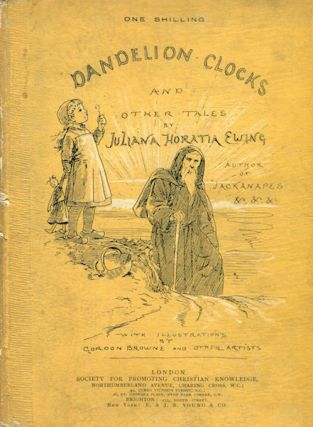 Dandelion Clocks And Other Tales. Juliana Horatia Ewing