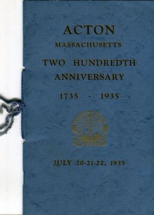 Acton Massachusetts Two Hundreth Anniversary 1735-1935. July 20-21-22, 1935. Acton Massachusetts