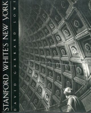 Stanford White's New York. David Garrard Lowe