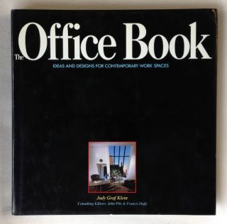 Office Book: Ideas and Designs for Contemporary Work Spaces. Judy Graf Klein, Consulting, Francis...