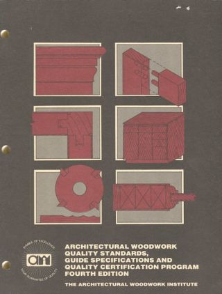 Architectural Woodwork Quality Standards, Guide Specifications and Quality Certification Program
