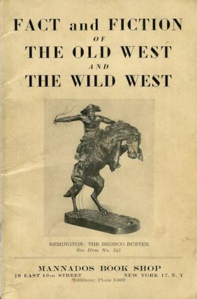 Fact and Fiction Of The Old West And The Wild West, Catalogue No. 15. Mannados Book Shop