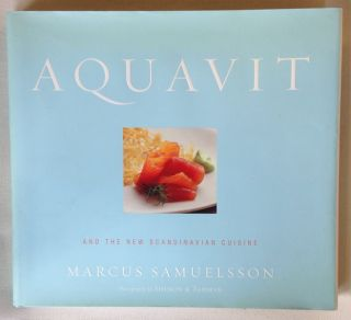 Aquavit and the New Scandinavian Cuisine; Photography by Shimon & Tammar; Preface by Hakan Swahn....