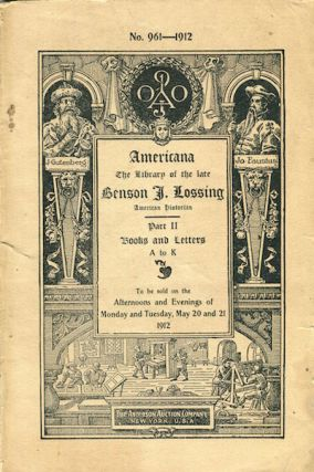 Americana: The library of the late Benson J. Lossing, American historian Part II, Books and...