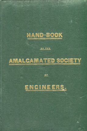 Hand-Book For Engineers, Published In The Interest Of The Amalgamated Society of Engineers
