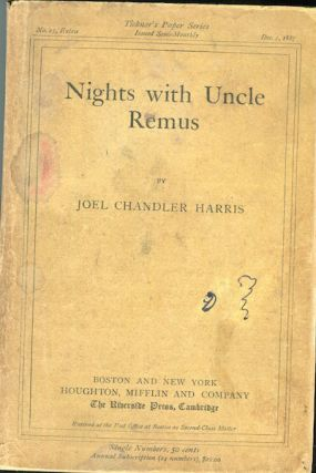 Nights With Uncle Remus; Myths And Legends Of The Old Plantation. Joel Chandler Harris