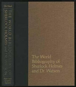The World Bibliography of Sherlock Holmes and Dr Watson: A Classified and Annotated List of...