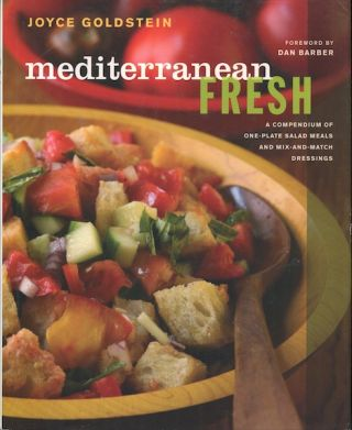 Mediterranean Fresh: A Compendium of One-Plate Salad Meals and Mix-and-Match Dressings. Joyce...