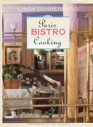 Paris Bistro Cooking. Linda Dannenberg