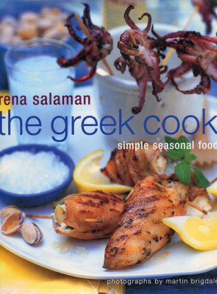 The Greek Cook: Simple Seasonal Food. Rena Salaman