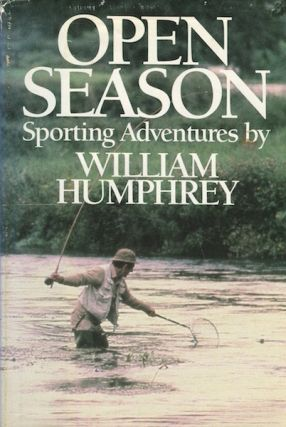 Open Season; Sporting Adventures By William Humphrey. William Humphrey