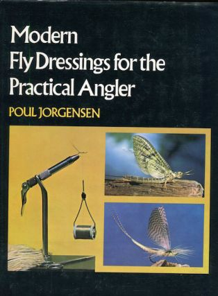 Modern Fly Dressings for the Practical Angler; Photographs by the author. Introduction by Lefty...