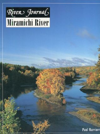 River Journal Mirimachi River; Volume 4, number 4, 1996. Paul Marriner