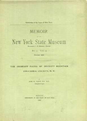 Memoir of The New York State Museum. Volume 3, Number 3. October 1900; The Oriskany Fauna Of...