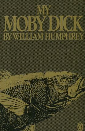 My Moby Dick. William Humphrey