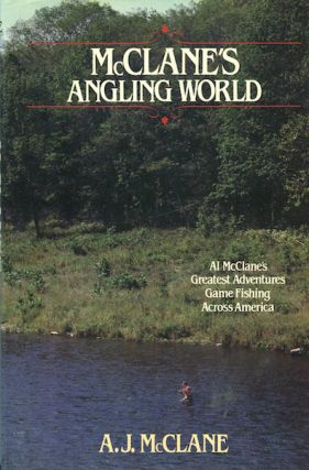 McClane's Angling World; Al McClane's Greatest Adventures Game Fishing Across America. A. J. McClane
