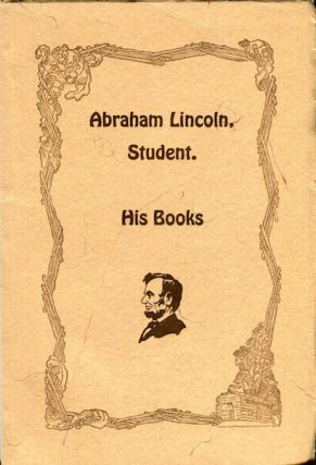 Abraham Lincoln, Student. His Books.